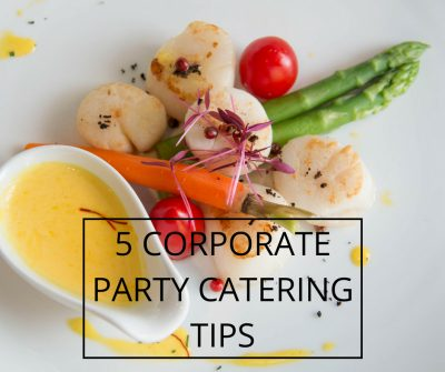 Corporate Party Catering Tips
